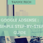 Google AdSense Setup: A Step By Step Guide