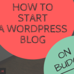 How To Start A Wordpress Blog On A Budget